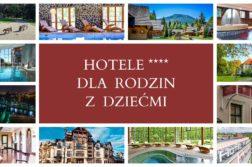 Hotele 4-gwiazdkowe dla rodzin z dziecmi